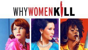 Why Women Kill : Pourquoi cette série est fabuleuse ?