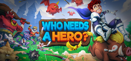 Who Needs a Hero? – Un jeu à 2€ pour tuer le temps